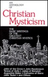 Anthology of Christian Mysticism: The Basic Writings of the Greatest Christian Mystics