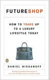 FutureShop: How to Trade Up to a Luxury Lifestyle Today