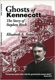 Ghosts of Kennecott by Elizabeth A. Tower