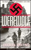 Werewolf: The Story of the Nazi Resistance Movement, 1944-1945