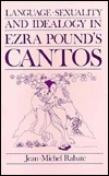 Language, Sexuality, and Ideology in Ezra Pound's Cantos