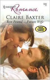 Best Friend... Future Wife by Claire Baxter