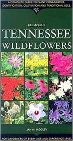 All about Tennessee Wildflowers by Jan W. Midgley