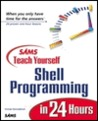 Sams Teach Yourself Shell Programming in 24 Hours