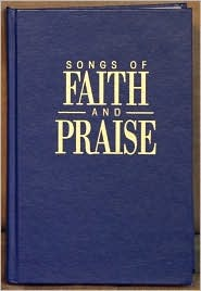 Songs of Faith & Praise Shape Note Hymnal by Alton Howard