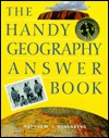 The Handy Geography Answer Book by Matthew T. Rosenberg