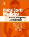 Clinical Sports Medicine: Medical Management and Rehabilitation, Text with CD-ROM [With CDROM]