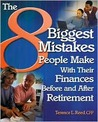 The 8 Biggest Mistakes People Make with Their Finances Before and After Retirement