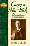 Carry a Big Stick by George Grant