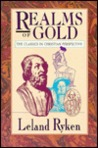 Realms of Gold: The Classics in Christian Perspective (Wheaton Literary Series)