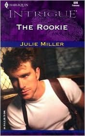 The Rookie by Julie Miller