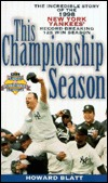 This Championship Season: The Incredible Story of the 1998 New York Yankees