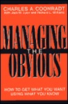 Managing the Obvious: How to Get What You Want, Using What You Know