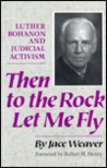Then to the Rock Let Me Fly: Luther Bohanon and Judicial Activism