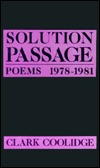 Solution Passage by Clark Coolidge