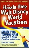 The Hassle Free Walt Disney World Vacation, 2006 (Hassle Free Walt Disney World Vacation)