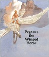 Pegasus the Winged Horse by Corinne J. Naden