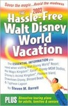 The Hassle-Free Walt Disney World Vacation, 2003 Edition