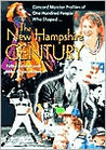 The New Hampshire Century: *Concord Monitor*  Profiles of One Hundred People Who Shaped It