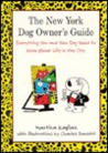 The New York Dog Owner's Guide: Everything You and Your Do Need to Know about Life in the City