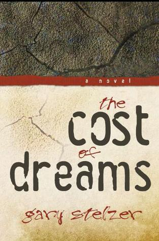 The Cost Of Dreams by Gary Stelzer