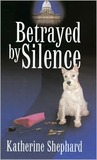 Betrayed by Silence