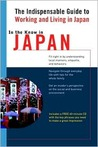 In the Know in Japan: The Indispensable Guide to Working and Living in Japan (LL(TM) In the Know)
