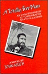 A Totally Free Man: An Unauthorized Autobiography of Fidel Castro