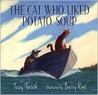 The Cat Who Liked Potato Soup (Bccb Blue Ribbon Picture Book Awards (Awards))