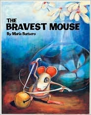 The Bravest Mouse by Maria Barbero