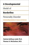 A Developmental Model of Borderline Personality Disorder: Understanding Variations in Course and Outcome