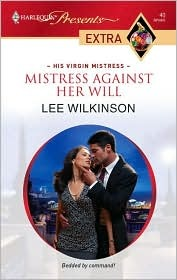 Mistress Against Her Will by Lee Wilkinson
