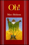 Oh! by Mary Robison