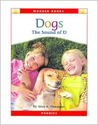 Dogs: The Sound of D (Wonder Books (Chanhassen, Minn.).)