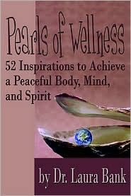 Pearls of Wellness: 52 Inspirations to Achieve a Peaceful Body, Mind, and Spirit