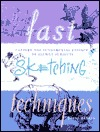 Fast Sketching Techniques: Capture the Fundamental Essence of Elusive Subjects
