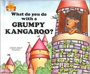 What Do You Do with a Grumpy Kangaroo? by Jane Belk Moncure