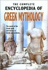 The Complete Encyclopedia of Greek Mythology by Guus Houtzager