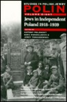 Jews in Independent Poland 1918-1939: Polin (Studies in Polish Jewry , Vol 8)