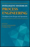 Intelligent Systems in Process Engineering