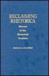 Free online download Reclaiming Rhetorica: Women in the Rhetorical Tradition PDF by Andrea A. Lunsford
