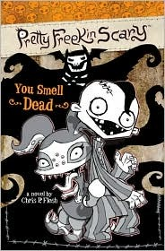 You Smell Dead by Chris P. Flesh