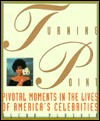 Turning Point: Pivotal Moments in the Lives of Celebrities