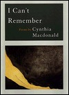 I Can't Remember by Cynthia Macdonald