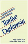 Understanding and Treating Tardive Dyskinesia