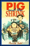 Pig and the Shrink by Pamela Todd