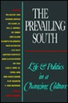 The Prevailing South: Life & Politics In A Changing Culture