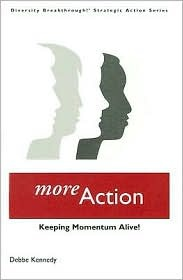 Diversity Breakthrough! Strategic Action Series: More Action: Keeping Momentum Alive!  by  Debbe Kennedy