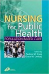 Nursing for Public Health: Population Based Care