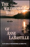 The Wilderness World of Anne Labastille